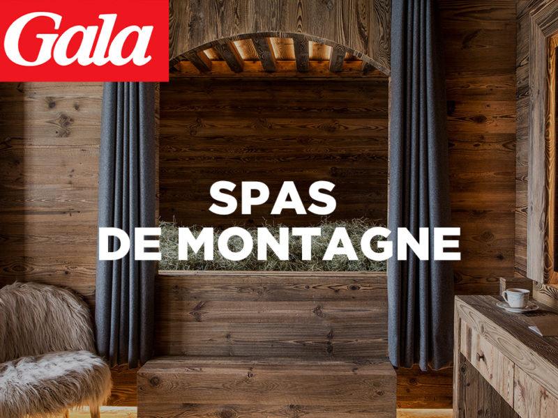 Les bonnes adresses de spas de montagne sont dans GALA avec nos clients