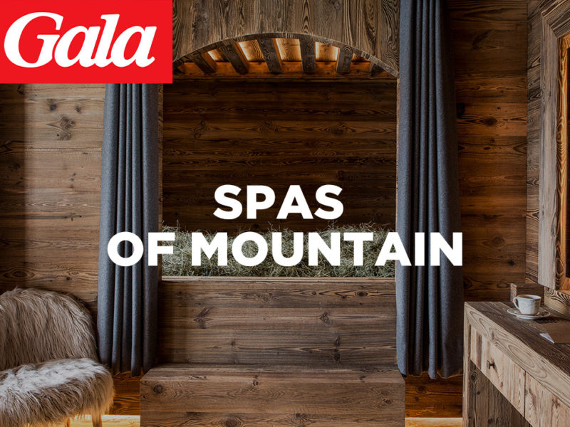 The good addresses of mountain spas are in GALA with our customers